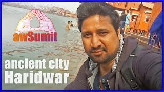 ancient city of Haridwar (Hindu Pilgrimage) @awSumit