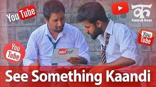 See Something Kaandi, See Something New (सी समथिंग कांडी) - Kaandi Boys & Bhabhi (Ep16)