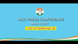 AICC Press Briefing by Ajoy Kumar at Congress HQ. March 6, 2017