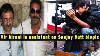 Rajkumar Hirani's son Vir hirani is assistant on Sanjay Dutt biopic - Bollywood news