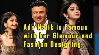 Anu malik's daughter Ada Malik is Famous with her Glamour and Fashion Designing