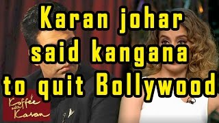 SHOCKING - Karan Johar Asks Kangana Ranaut To Leave Bollywood - Bollywood Bhaijan