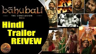 Baahubali 2 Hindi Trailer Review - Bahubali 2 The Conclusion Hindi Trailer - Prabhas, Rana Rajamouli