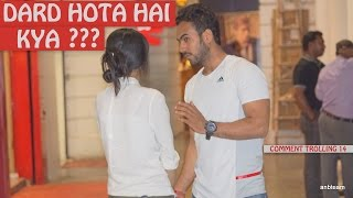 Dard Hota Hai Kya ? Pranks In India Comment Trolling 14