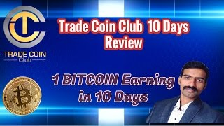 1 BITCOIN Earning Proof Within 10 days in 'TRADE COIN CLUB'