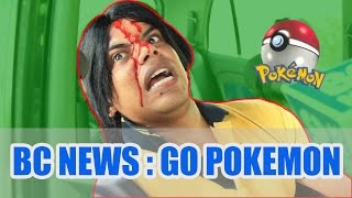 BC Films: BC News - Pokemon GO Affect in India / Comedy Series / Indian Vines / Bakchod News/ Games