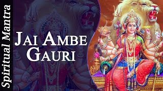 Jai Ambe Gauri - Aarti of Goddess Durga ( Full Song )