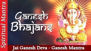Top Jai Ganesh Jai Ganesh Deva - Ganesh Mantra - Ganesh Bhajans & Ganesh Aarti & Ganesh Mantra