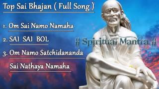 Top 3 Sai Bhajans :- Om Sai Namo Namaha - Sai Sai Bol || Om Namo Satchidananda Sai Nathaya Namaha