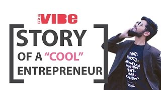 Story of A Cool Entrepreneur | A Start Up Guide - 2017