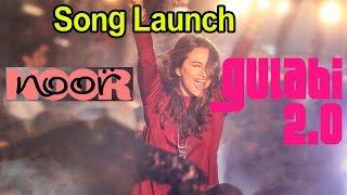 Noor : Song Launch Of Gulabi 2.0 From Film Noor With Sonakshi Sinha
