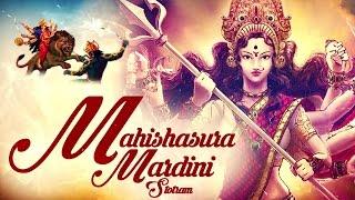 POPULAR DEVI MANTRA :- MAHISHASURA MARDINI STOTRAM - AYIGIRI NANDINI NANDITHA MEDINI ( FULL SONGS )