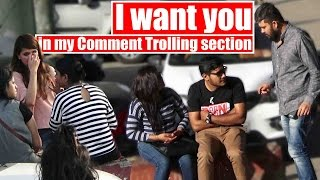 I want you in my Comment Trolling India Ep. 7 Pranks in India 2017 Unglibaaz
