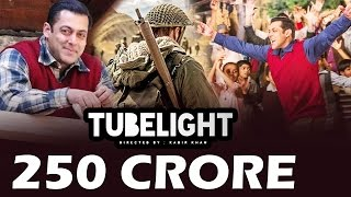 Salman's Tubelight EARNS Whopping Rs 250 Crore Before Release