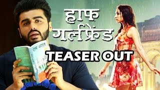 Half Girlfriend TEASER Out | Arjun Kapoor, Shraddha Kapoor