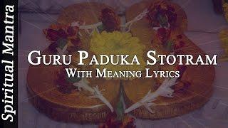 Guru Paduka Stotram With English & Meaning Lyrics ( Full Song )