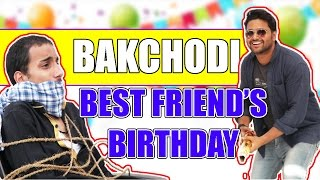 BAKCHODI Birthday Celebration by BEST FRIEND in INDIA THE CRAZZY STREET