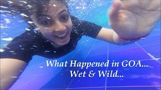 What Happened In Goa | Wet & Wild | Varsha Vlogs