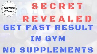 SECRET REVEALED GET FAST RESULTS IN GYM NO SUPPLEMENTS