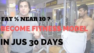 10% BODY FAT ? BECOME FITNESS MODEL IN 30 DAYS PART 1