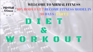 10% BODY FAT BECOME FITNESS MODEL IN 30 DAYS PART 2 - Nirmalfitness