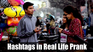 Hashtags in Real Life Prank
