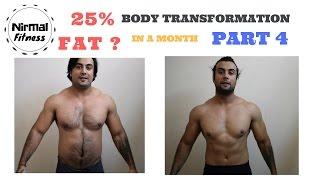 25 % fat ? body transformation PART 4 Nirmalfitness