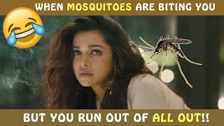 WHEN YOU RUN OUT OF MOSQUITO REPELLANT!