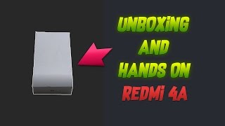 Redmi 4A Unboxing And Quick Hands On.