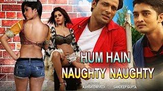 Hum Hain Naughty Naughty - Bollywood 2017 HD Latest Trailer,Teasers,Promo