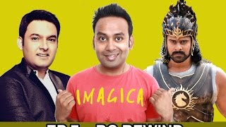 BC Rewind EP7 : Bahubali 2 Kapil Sharma Case Indian Government Banned VIP