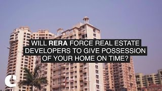 Will RERA force Real Estate Developers to Give Possession of Your Home on Time?