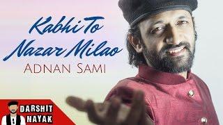 Kabhi To Nazar Milao | Adnan Sami | Asha Bhosle | Darshit Nayak Cover