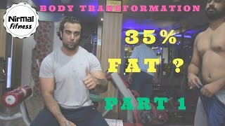 35 % FAT ? BODY TRANSFORMATION PART 1| Nirmalfitness |