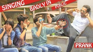 Singing Badly In Public | Pranks in India
