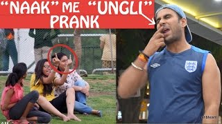 NAAK ME UNGLI PRANK | Pranks In India | Funny Pranks