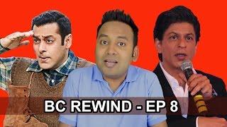 BC Rewind EP8 : ShahRukh Khan speaks on TUBELIGHT | Indian Railway Scam | Auto Turns Scorpio