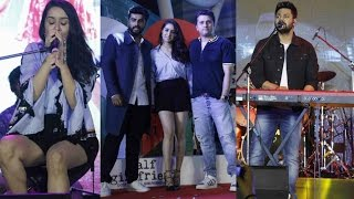 Half Girlfriend Music Concert With Arjun Kapoor , Shraddha Kapoor Singing Song From Half Girlfriend