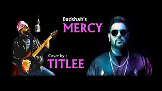 MERCY - HARJEET TITLEE - BADSHAH -  LATEST, NEW SONG OF 2017