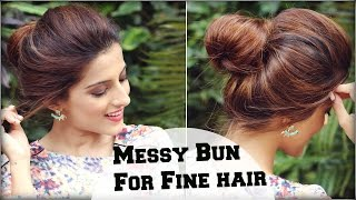 Easy Everyday Messy Bun Hairstyle For Fine / Thin Hair For School, College, Work/ Indian Hairstyles