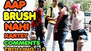 Aap Brush nhi kartey kya ! Comment Trolling Part 2 ! Madnesspranks ! Try not to Laugh or grin 2017