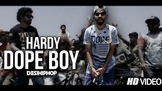 Dope Boy | Hardy Prod. Bigg Slim | Latest Punjabi Songs 2017 | Official (Music Video) | Desi Hip Hop