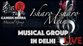 Isharo Isharo Mein - LIVE - Cover - Musical Band in Delhi.