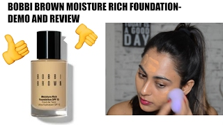 BOBBI BROWN MOISTURE RICH FOUNDATION-REVIEW| HIT OR MISS?