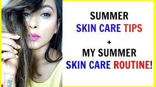 SUMMER SKIN CARE TIPS+ SUMMER SKIN CARE ROUTINE for FLAWLESS SKIN
