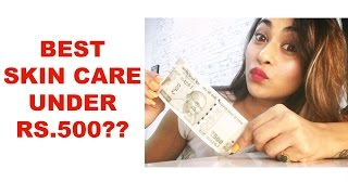 BEST SKIN CARE PRODUCTS UNDER RS 500|AFFORDABLE SKIN CARE PRODUCTS|