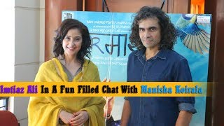 Imtiaz Ali In A Fun Filled Chat With Manisha Koirala To Promote Film Dear Maya