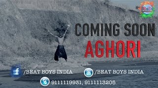 AGHORI OFFICIAL TRAILER 2017 BY BEAT BOYS INDIA JUNIOR GROUP