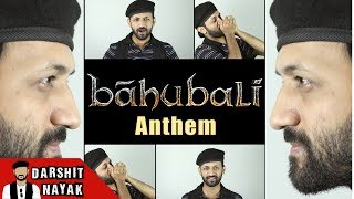 Baahubali | Maahishmati Anthem | Acapella Version | Darshit Nayak