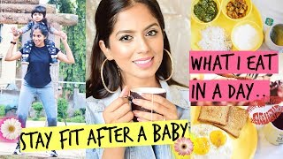 How I Stay FIT After Having A Baby I What I Eat In A Day I Indian